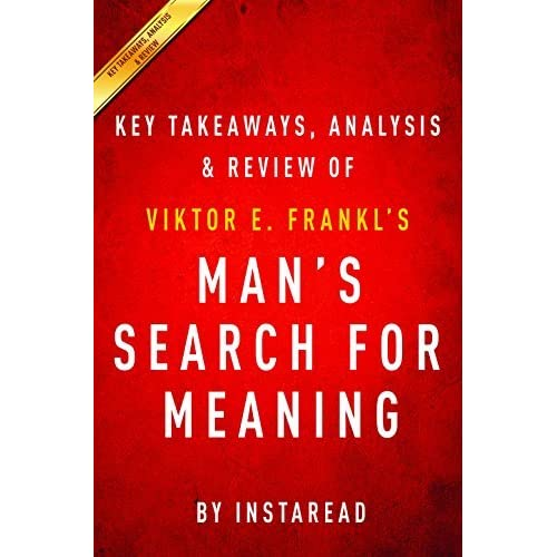 Viktor Frankl's Logotherapy: The Search For Purpose and Meaning