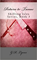 Return to Tanas (Shifting Isles, #3)
