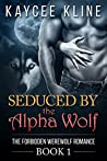 Seduced by the Alpha Wolf (Book 1)