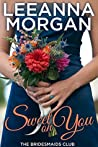 Sweet on You (The Bridesmaids Club, #4)