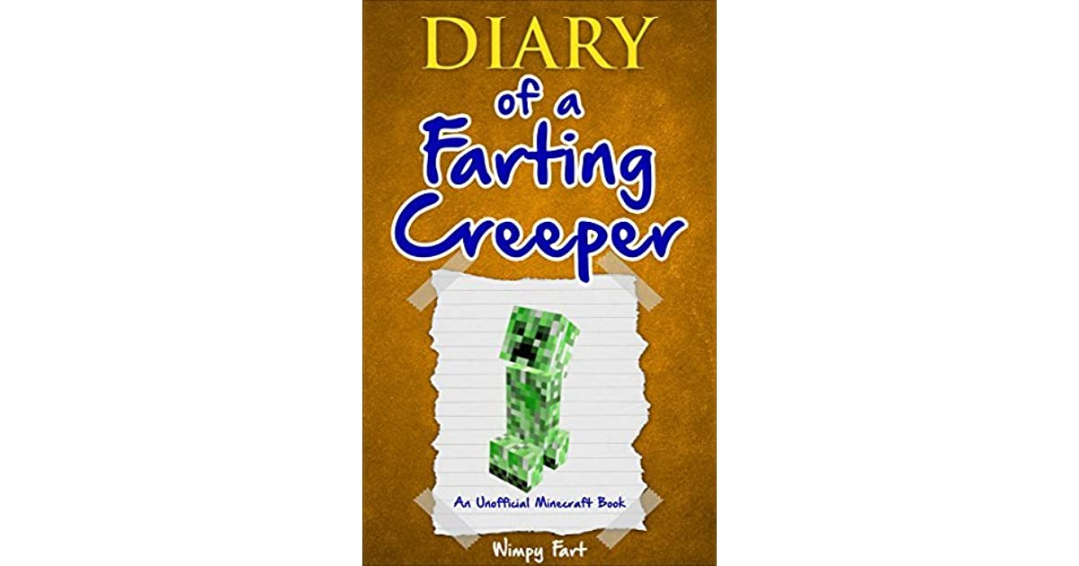Minecraft: Minecraft Fart Diary: Diary of a Farting Creeper