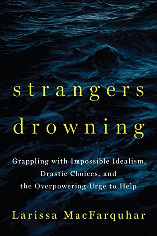 Strangers Drowning: Impossible Idealism, Drastic Choices, and the Urge to Help cover