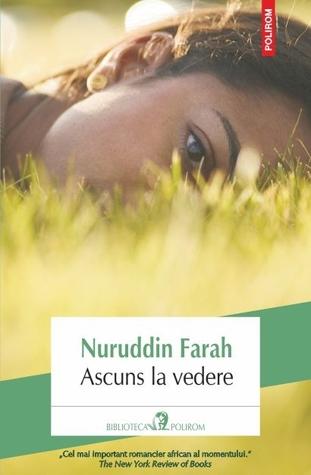 Ascuns la vedere by Nuruddin Farah