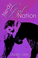 Nerdy Girl Nation (Nerdy Girl Novels #1)