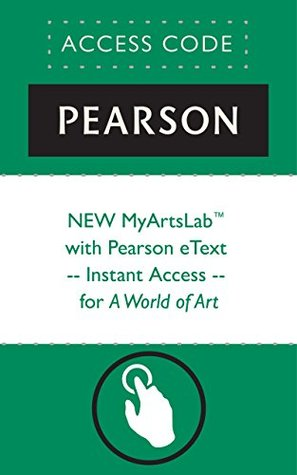 NEW MyArtsLabTM with Pearson eText -- Instant Access -- for A World of Art