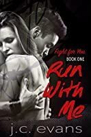 Run With Me (Fight For You #1)