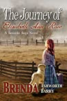 The Journey of Elizabeth Ann Rose (Seasons of Love and War Saga Book 3)