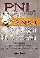 PNL Programação Neurolinguística. A nova tecnología do sucesso