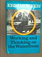 Working and Thinking on the Waterfront, a Journal: June 1958-May 1959
