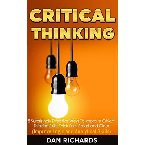 improving your critical thinking skills Teaching critical thinking skills to fourth grade a well-cultivated critical and effectively improve the way we live critical thinking is that mode.