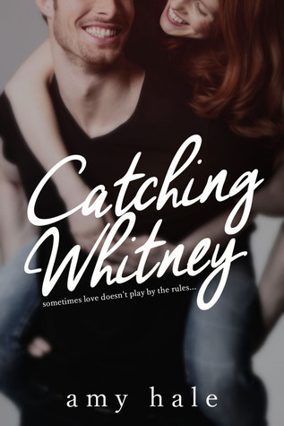 Catching Whitney by Amy  Hale