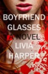 Boyfriend Glasses by Livia Harper