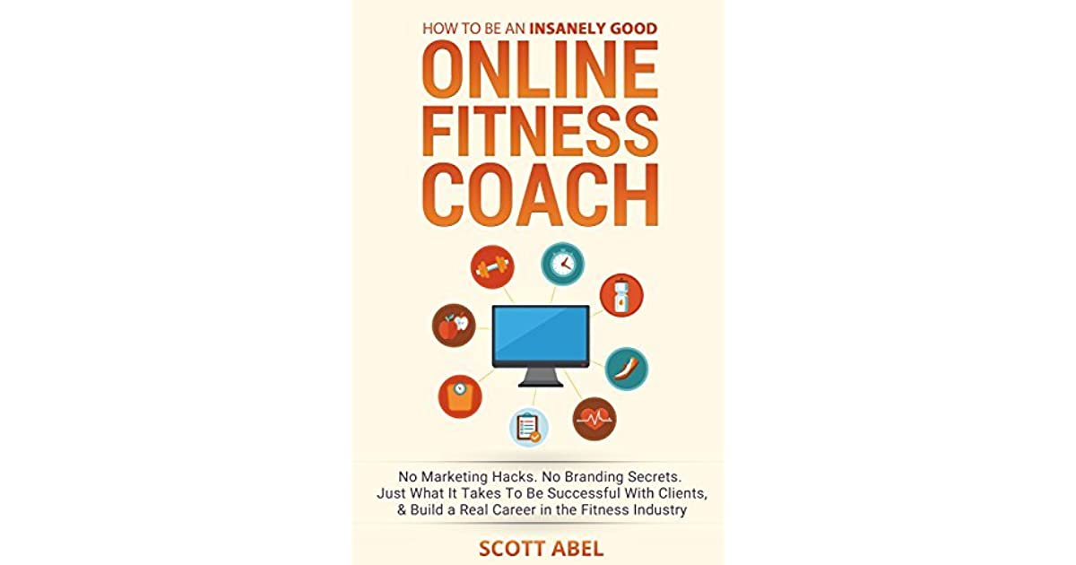 How To Be An Insanely Good Online Fitness Coach: No