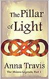 The Pillar of Light (The Milana Legends, #1)