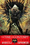 The Time of Contempt (The Witcher, #2)