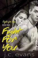 Fight For You (Fight For You #2)