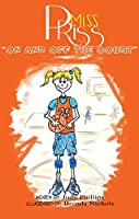 Miss Priss: On and Off the Court