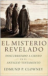 El Misterio Revelado: Descubriendo a Cristo en el Antiguo Testamento