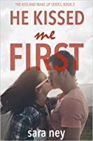 He Kissed Me First (Kiss and Make Up #2)