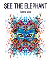 See the Elephant Magazine Issue One