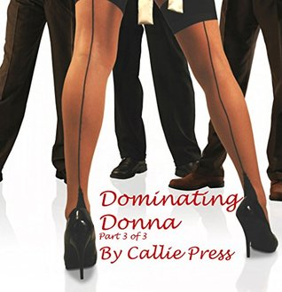 Dominating Donna: Part 3 of 3