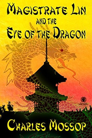 Magistrate Lin and the Eye of the Dragon