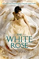 The White Rose (The Lone City, #2)