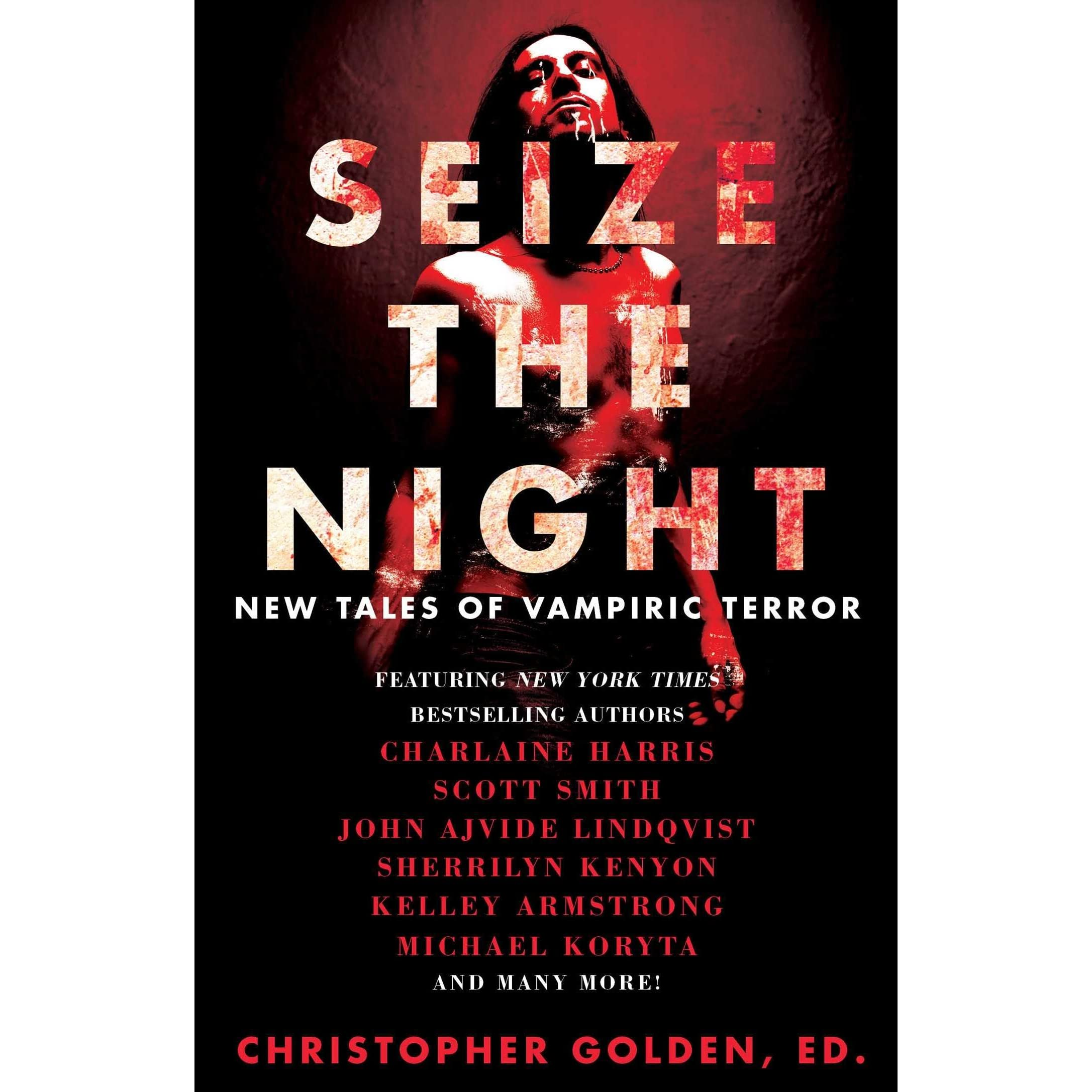 Seize The Night: New Tales Of Vampiric Terror By Christopher Golden €�  Reviews, Discussion, Bookclubs, Lists