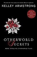 Otherworld Secrets (Otherworld Stories, #4)