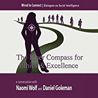 The Inner Compass for Ethics and Excellence (Wired to Connect Book 6)