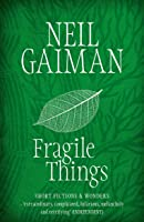 Fragile Things: Short Fictions & Wonders