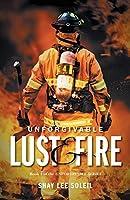 Unforgivable Lust & Fire (The Unforgivable Series. Book 1)