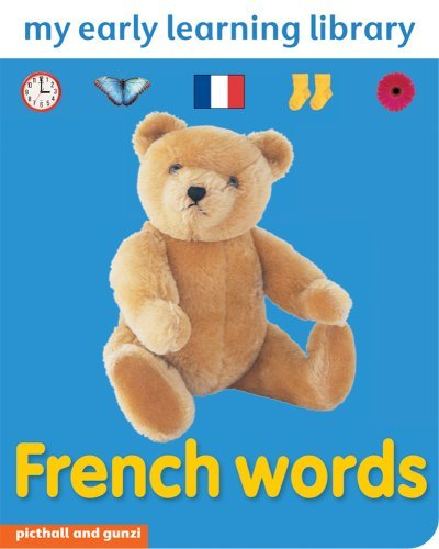 FRENCH WORDS: MY EARLY LEARNING LIBRARY