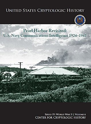 Pearl Harbor Revisited: United States Navy Communications Intelligence, 1924-1941