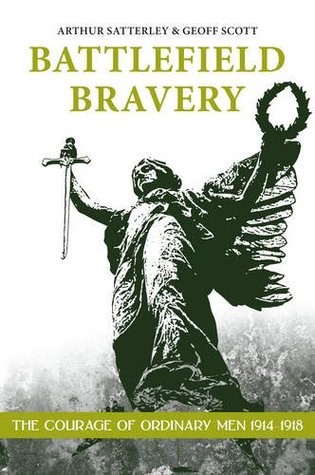Battlefield Bravery: The Courage of Ordinary Men 1914-1918
