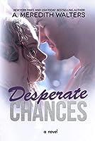 Desperate Chances (Bad Rep, #4)