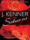 Seduce Me (Stark Trilogy, #3.4)