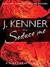 Seduce Me (Stark Trilogy, #3.4)