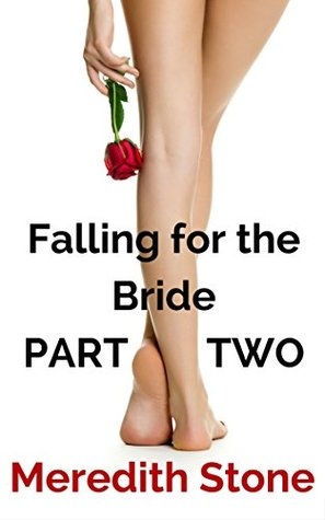 Falling for the Bride PART TWO: A Lesbian Romance