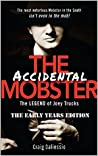 The Accidental Mobster: The Early Years: The Philly World of Joey Trucks