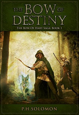 The Bow of Destiny: An Epic Fantasy Adventure