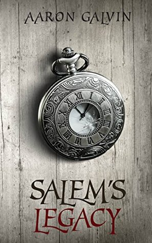 Salem's Legacy by Aaron Galvin