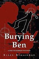 Burying Ben: A Dot Meyerhoff Mystery (The Dot Meyerhoff Series Book 1)