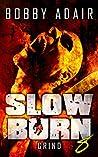 Grind (Slow Burn #8)