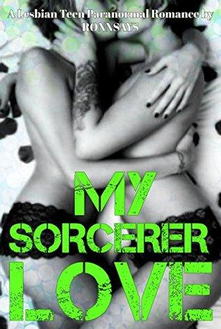 My Sorcerer Love: A Lesbian Teen Paranormal Romance