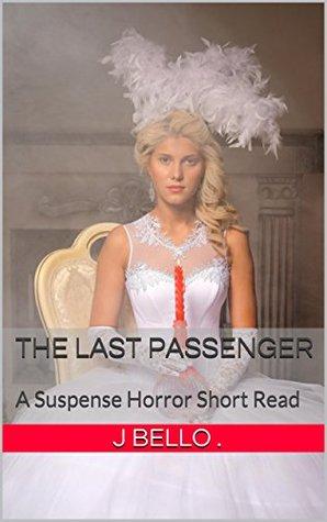 THE LAST PASSENGER: A Suspense Horror Short Read