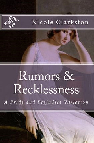 Rumours & Recklessness: A Pride and Prejudice Variation