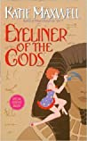 Eyeliner of the Gods by Katie MacAlister