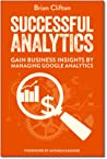 Successful Analytics by Brian  Clifton