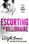 Escorting the Billionaire part 3 (The Escort Collection, #1,3)